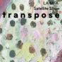 GLAMFA 2018 Satellite Show: Transpose